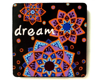 NEW! Magnet - Inspirational Gift Handmade Original Artwork Intention - Dream