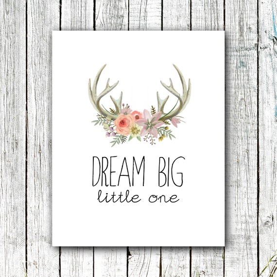 Nursery Wall Art, Dream Big Little One, Baby Girl, Antlers, Digital Download Size 8x10 #302