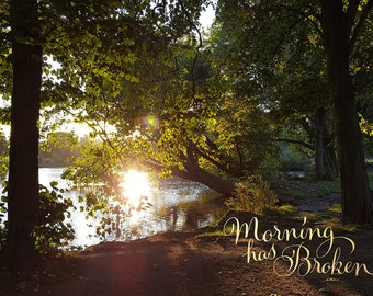 Morning has Broken • A4 landscape • home decor • wall art • digital photograph with inspirational calligraphy quote • instant download