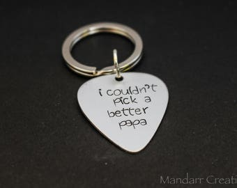 I Couldn't Pick a Better Papa, Hand Stamped Aluminum Keychain for Fathers Day, Guitar Pick Pun Key Chain, Punny Joke, Christmas in July SALE