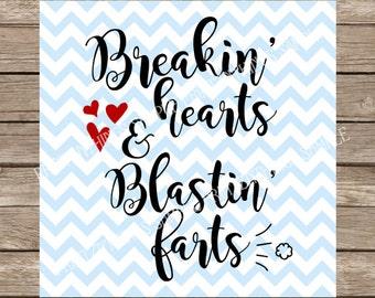 Breaking Hearts and Blasting Farts svg blasting farts and breaking hearts svg Baby SVG new baby svg Onesie svg Newborn svg svg files