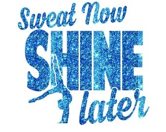 Sweat Now Shine Later Iron On Decal