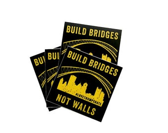 Build Bridges Not Walls Pittsburgh City Vinyl Sticker - Black + Yellow - Resist - Love Trumps Hate - 3 x 3 Square Decal