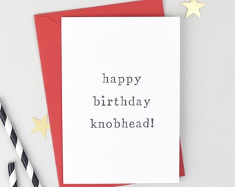 Funny Birthday Card - Happy Birthday Knobhead Card - Birthday Card - Friend Birthday Card - Rude Birthday Card - Rude Card - Knobhead Card
