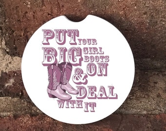 Custom Put on Your Big Girl Boots Sandstone Auto Cup Holder Coasters (set of2), Absorbent Sandstone, Custom Car Coasters (set of2)Gift Ideas