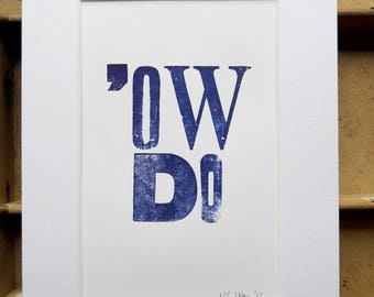 Hand-printed letterpress mounted print - 'OW DO Yorkshire dialect typography limited edition