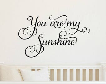 You Are My Sunshine Decal Sunshine Wall Decal Nursery Decal Nursery Wall  Quote Sunshine Vinyl Decal Childrens Wall Decal Nursery Wall Decor