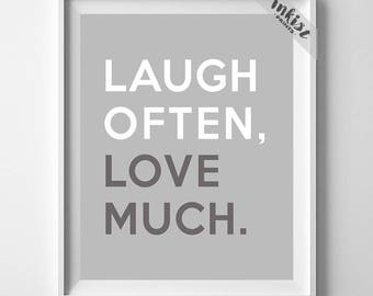Laugh Often Love Much, Inspirational Quote, Typography Print, Wall Art, Office Decor, Motivational Poster, Dorm Decor, Christmas Gift
