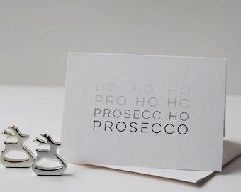 Prosecco Christmas Card - Christmas Card - Prosecco Card - Ho Ho Ho Christmas Card - Funny Christmas Card