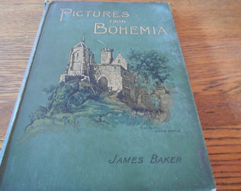RARE Pictures From Bohemia Drawn With Pen And Pencil By James Baker Circa 1180