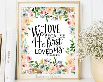 Christian art, bible verse print, We love because he first loved us, love bible verse, printable art, john 4:19, scripture printable 6-23