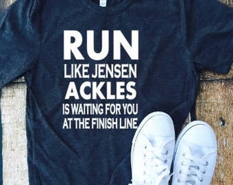 Run like Jensen Ackles is waiting for you at the finish line, sassy tshirt, Supernatural