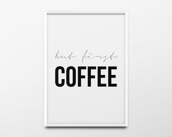 """Typography Print """"But first, coffee"""" Kitchen Decor, Kitchen Print, Kitchen Wall Art, Coffee Poster, Coffee Print, Coffee Wall Art, Printable"""