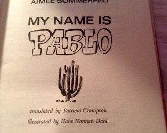 Vintage 1965 children's book: My Name is Pablo