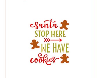 Santa Stop Here We Have Cookies Stencil