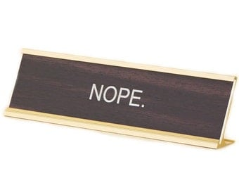 Nope ~ Office Desk Name Plate ~ Funny Office Gift / Christmas Present