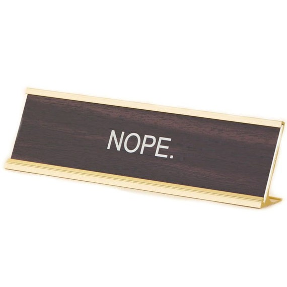 Nope Office Desk Name Plate Funny Office Gift / Christmas