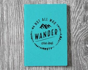Not All Who Wander Are Lost -  Wanderlust Letterpress Notebook / Sketchbook / Journal - 2 sizes