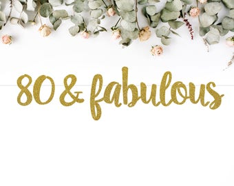 80 & FABULOUS (S7) - birthday banner / eighty / 80th / eightieth party / photobooth / backdrop / decor