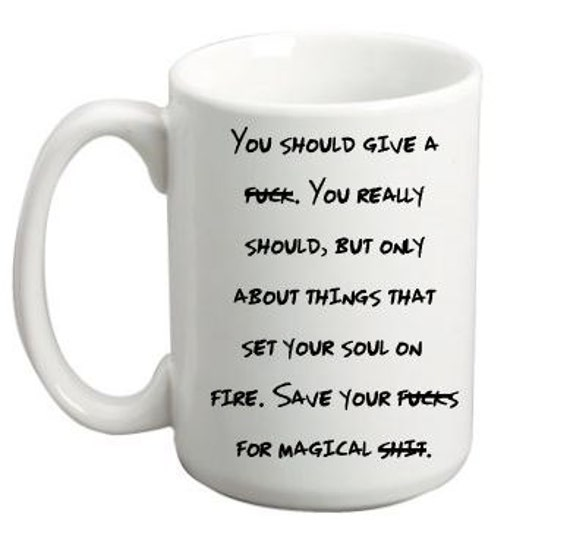 Give a Fuck Coffee mug, Trendy Coffee Mug, Inappropriate coffee mug, Over 18 Coffee Mug, Mature Coffee Mug, Vulgar Coffee Mug, Magical Mug