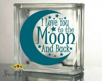I Love You to the Moon and Back vinyl decal - glass block - ceramic tile - sticker - CUT37
