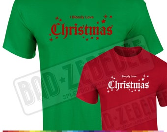 I Bloody Love Christmas T Shirt | Funny Christmas Jumper Gift | Free Delivery to UK Customers | Various Colours Available