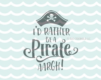 I'd Rather Be A Pirate SVG File. Cricut Explore & more. Pirate Pirates Quote Rather Be A Pirate Hat Skull Crossbones Aargh SVG