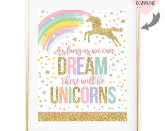 Unicorn Wall Quote Unicorn Party Sign As Long As You Can Dream There Will Be Unicorns Nursery Art Whimsical Fairytale Quote Instant Download