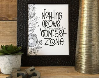 Nothing Grows In Your Comfort Zone, Hand Lettered, Hand Drawn, Illustrated, Encouragement, Print, Floral, Calligraphy