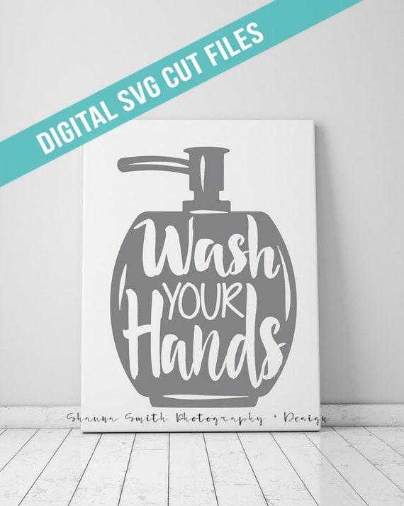 Wash Your Hands Bathroom Art Svg Cutting File Vinyl Cutting