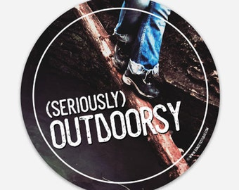 Seriously Outdoorsy Vinyl Sticker