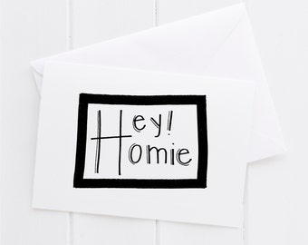 Hey Homie Hand lettered Note Card, print, typography gift, holiday present, bedroom home decor quote, card, mom sister friend dad brother