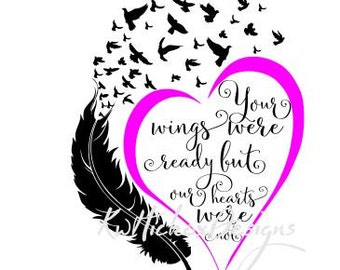 Your Wings Were Ready Svg File, Dxf For Silhouette, Feather Svg, Bird Svg, Heart SVG, Memorial Svg