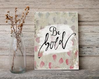 Printable art Motivational quote Be bold print Home office decor wall art Nursery wall art Nursery printable Pink and teal HEART OF LIFE art