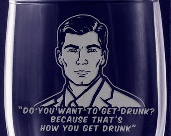 Do you want to get Drunk? - Archer - Engraved Glass