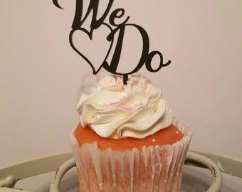 Wedding cake Topper We Do Cupcake Topper We Do Wedding Cupcake We Wedding Cake Topper made in the USA Script Cake Topper Script Topper groom