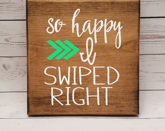 So Happy I Swiped Right Sign! Tinder, Gift for boyfriend, girlfriend, fiance, husband, wife, lobster, long distance present gift, 7x7