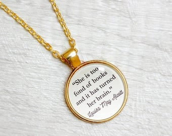 "Louisa May Alcott Quote Necklace Little Women ""She is too fond of books and it has turned her brain"" Book Literary Jewelry Jewellery"