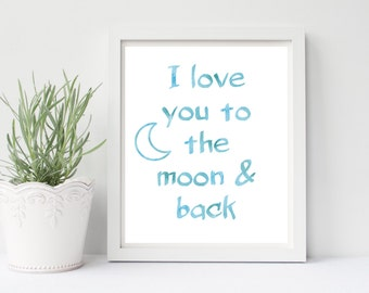 Nursery Print, I Love You To The Moon And Back, Nursery Decor, Blue Nursery Art, Printable Art, Baby Art, Picture Quote, Pink Nursery Print