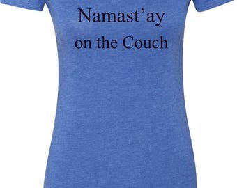 Yoga Clothing For You Ladies Shirt Namast'ay on the Couch Womens Scoop Neck Tee Shirt = 6730-COUCH
