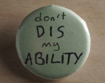 don't DIS my ABILITY Button Badge