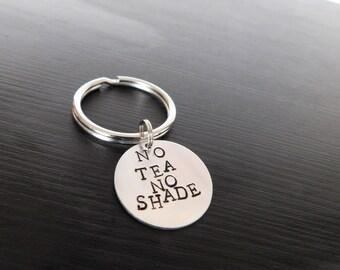 No Tea No Shade Keychain // key chain // keyring // key ring // funny keychain // funny key ring // drag queens // gag gift // drag race