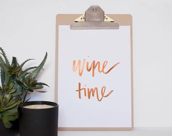 Wine Time Foil Quote Print - Unframed Print - Real Copper Foil - Real Gold Foil - Gift for Wine Lover - House Warming Gift