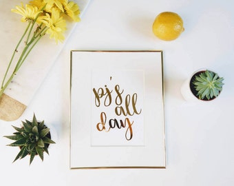 PJ's All Day Gold Foil Print    |   gallery wall print, apartment decor, home decor, bedroom wall art, Pajama print