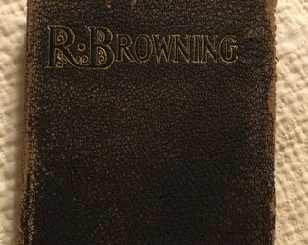 Poems of Robert Browning Selectd by the Author 1872
