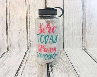 Sore Today Strong Tomorrow Motivational Water Bottle - Water Tracking Bottle