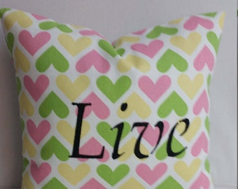 """LIVE 14 x 14"""" hearts Inspirational throw pillow, gift, pink, green, white"""