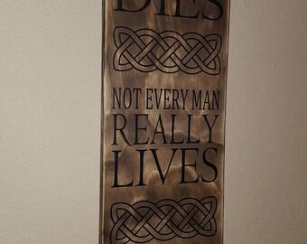 Braveheart theme wood sign