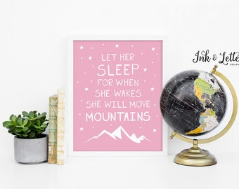 Let Her Sleep For When She Wakes She Will Move Mountains Print - Girl Nursery - Pink Nursery Decor - Instant Download - Digital Print - 8x10