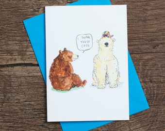 I Think You're Cool - Greetings Card - Humour - Bears - Pun